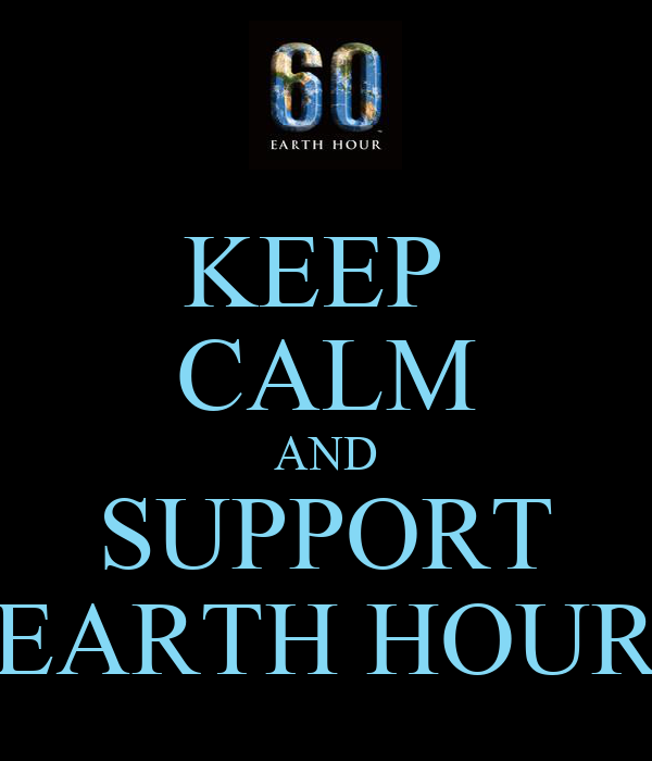 KEEP  CALM AND SUPPORT EARTH HOUR