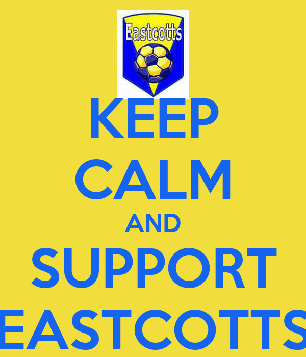 KEEP CALM AND SUPPORT EASTCOTTS