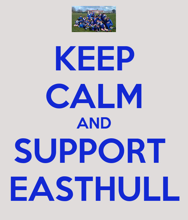 KEEP CALM AND SUPPORT  EASTHULL