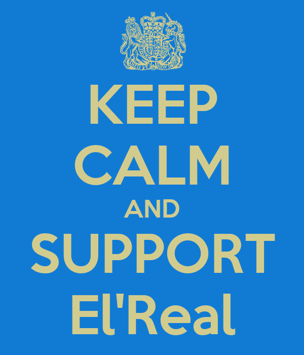 KEEP CALM AND SUPPORT El'Real