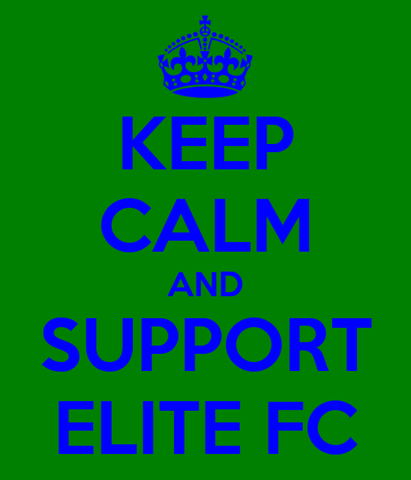 KEEP CALM AND SUPPORT ELITE FC