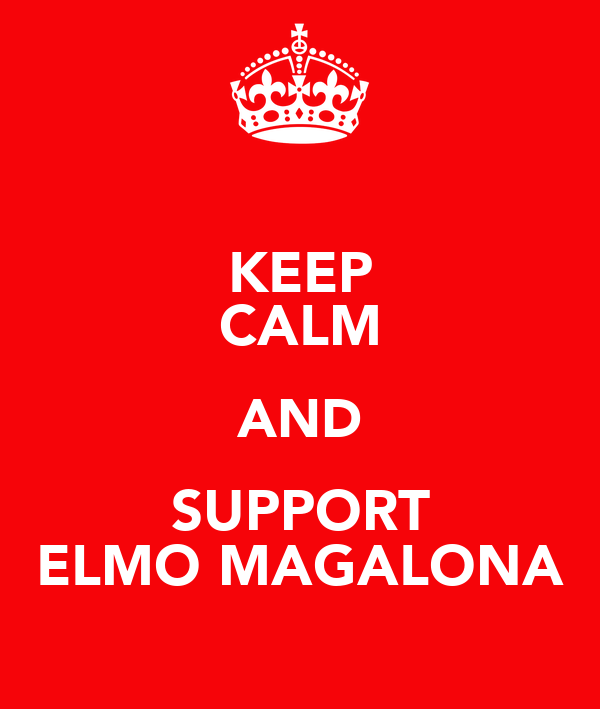 KEEP CALM AND SUPPORT ELMO MAGALONA