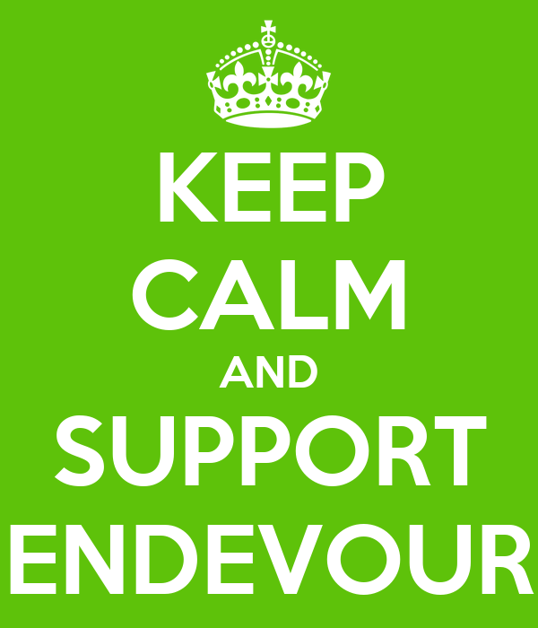 KEEP CALM AND SUPPORT ENDEVOUR
