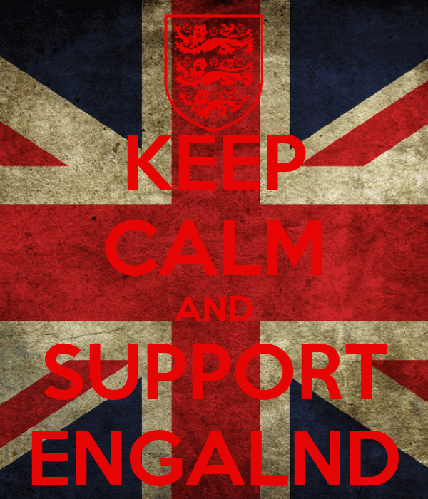 KEEP CALM AND SUPPORT ENGALND