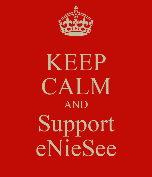 KEEP CALM AND Support eNieSee
