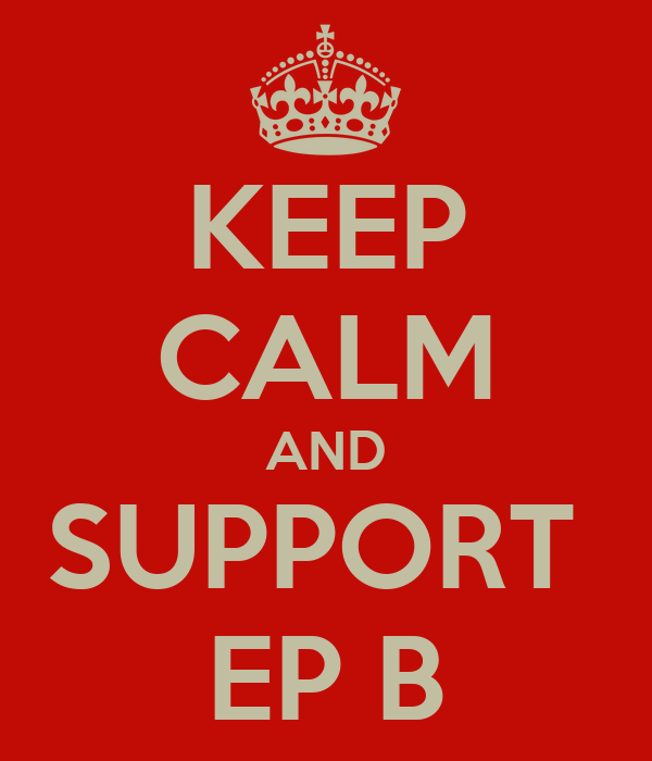 KEEP CALM AND SUPPORT  EP B