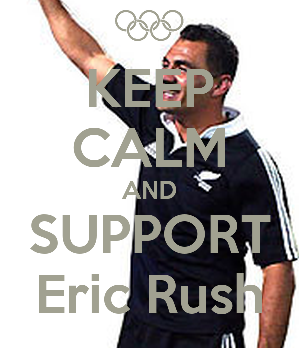 KEEP CALM AND SUPPORT Eric Rush