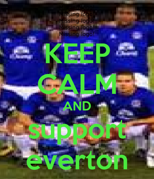 KEEP CALM AND support everton