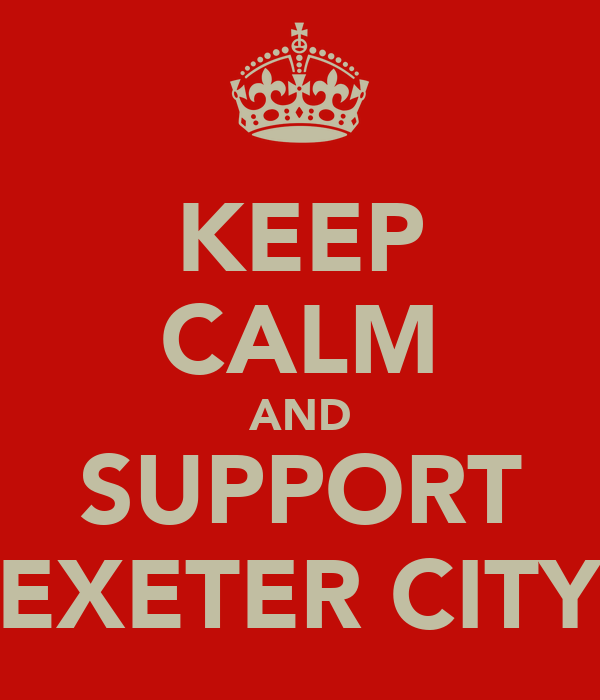 KEEP CALM AND SUPPORT EXETER CITY