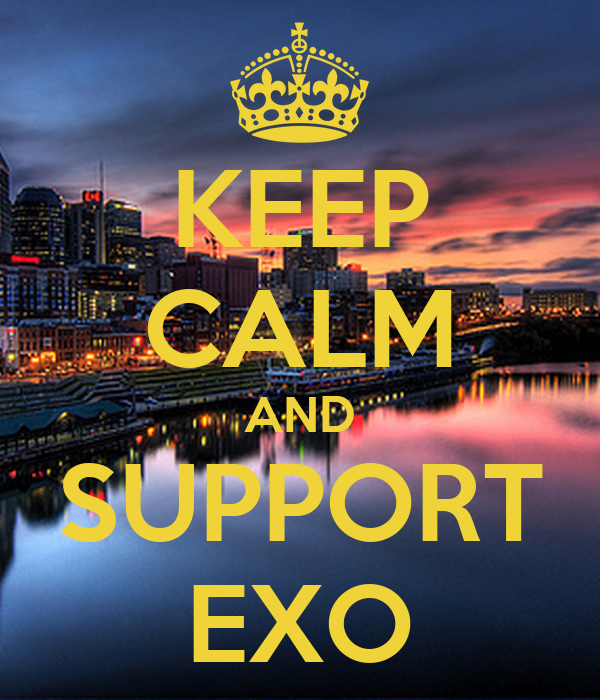KEEP CALM AND SUPPORT EXO