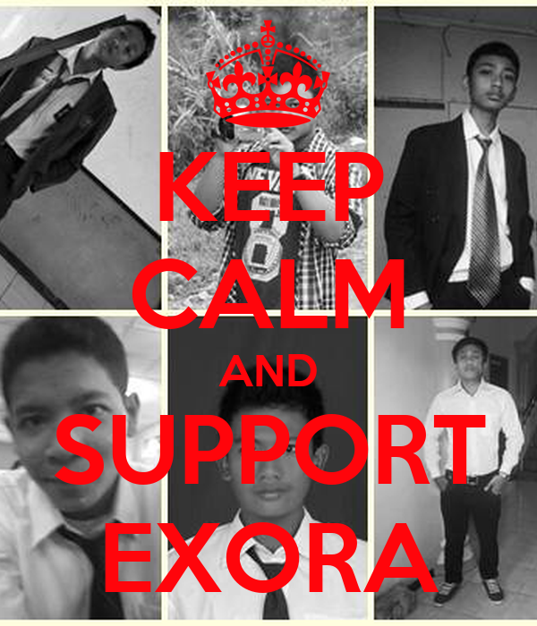 KEEP CALM AND SUPPORT EXORA