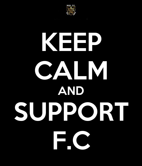 KEEP CALM AND SUPPORT F.C