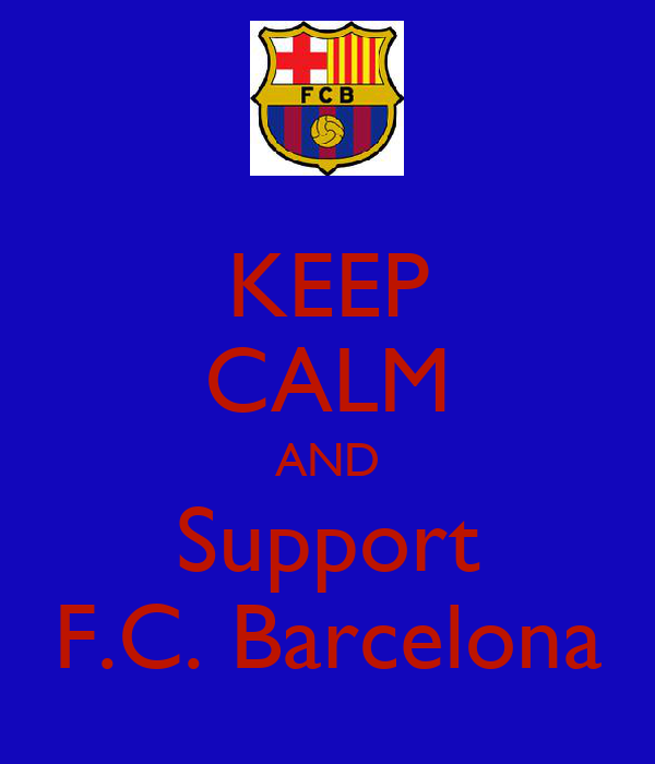 KEEP CALM AND Support F.C. Barcelona