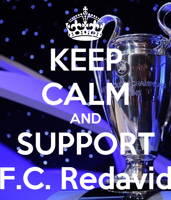 KEEP CALM AND SUPPORT F.C. Redavid