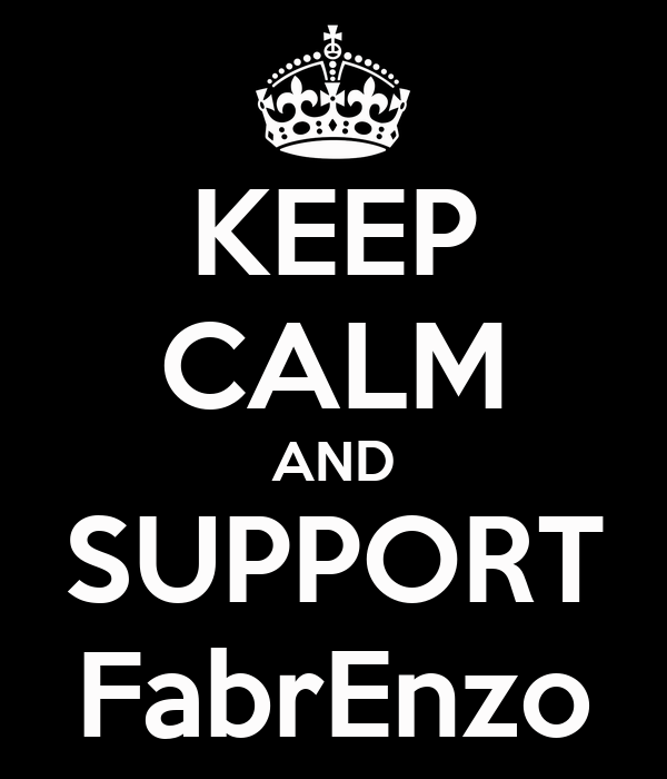 KEEP CALM AND SUPPORT FabrEnzo