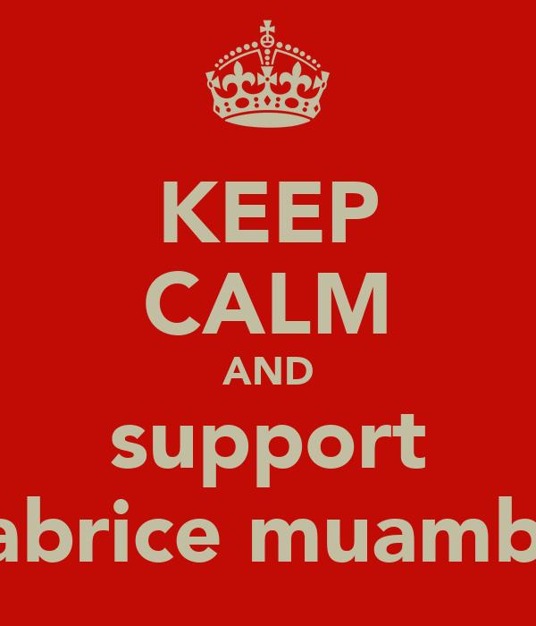 KEEP CALM AND support fabrice muamba