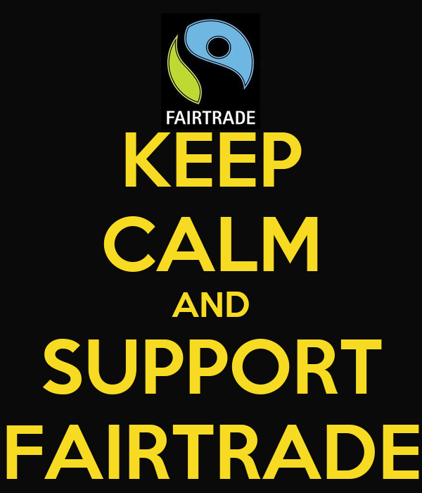 KEEP CALM AND SUPPORT FAIRTRADE
