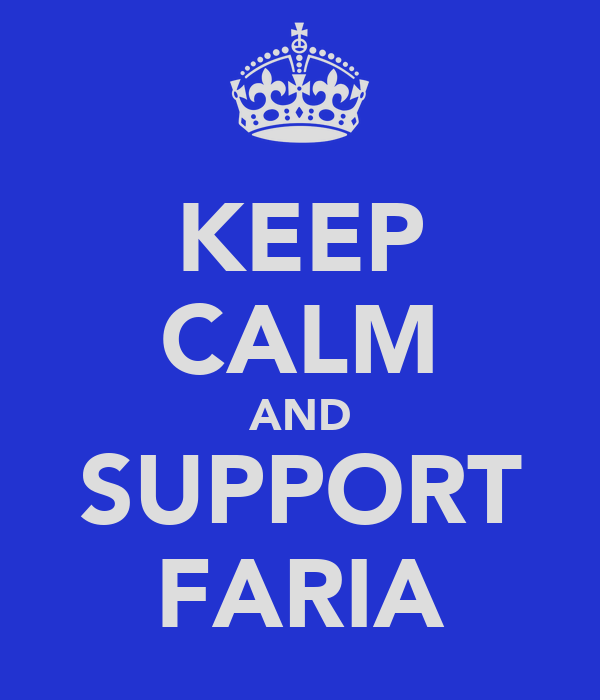 KEEP CALM AND SUPPORT FARIA