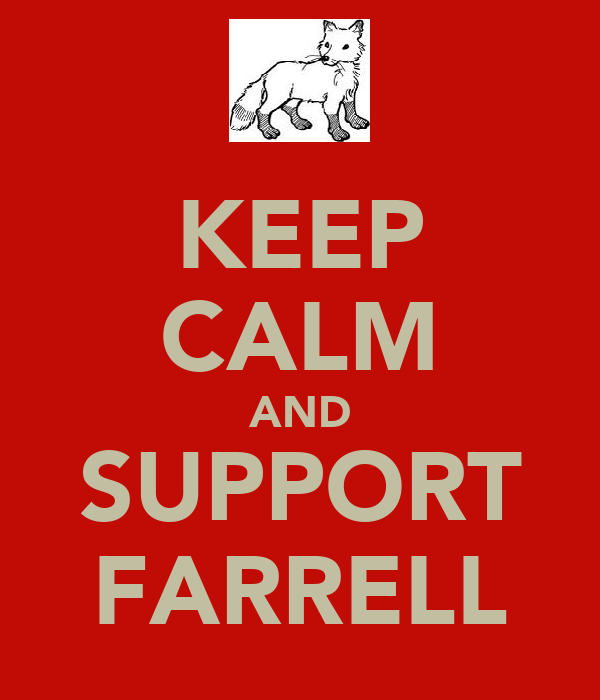 KEEP CALM AND SUPPORT FARRELL