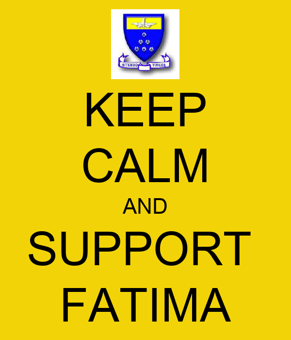 KEEP CALM AND SUPPORT  FATIMA