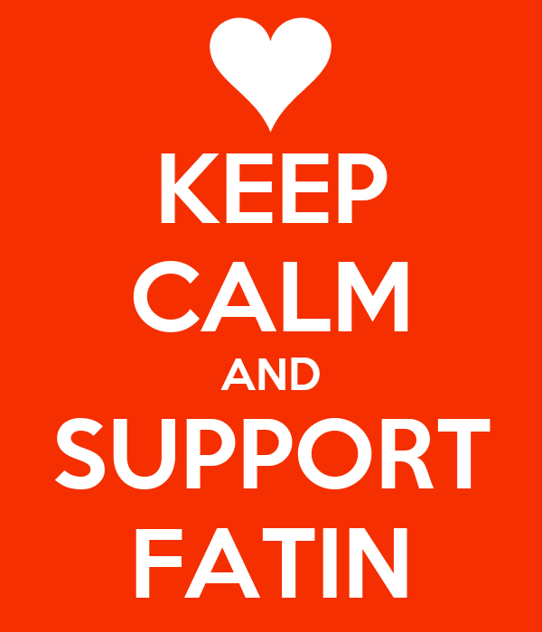 KEEP CALM AND SUPPORT FATIN