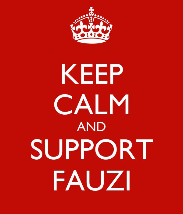 KEEP CALM AND SUPPORT FAUZI