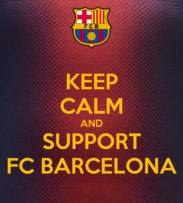 KEEP CALM AND SUPPORT FC BARCELONA