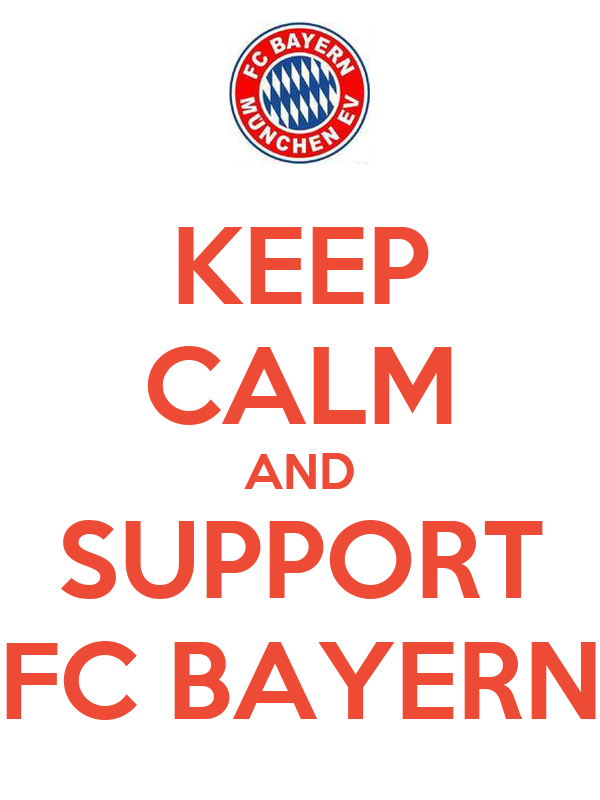 KEEP CALM AND SUPPORT FC BAYERN