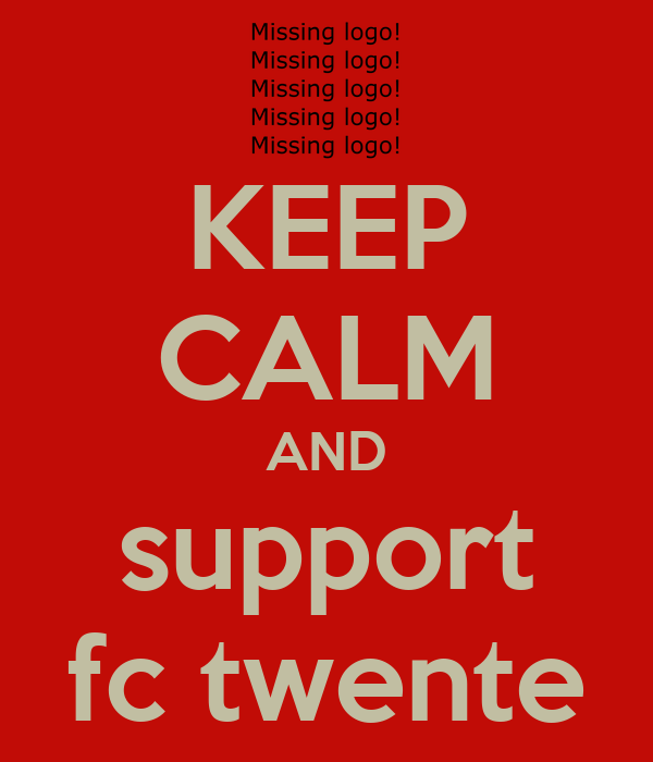 KEEP CALM AND support fc twente