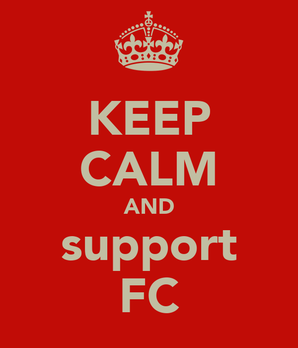KEEP CALM AND support FC