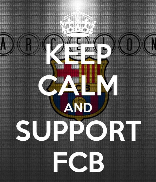 KEEP CALM AND SUPPORT FCB