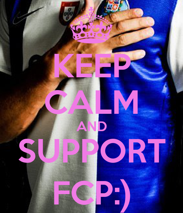 KEEP CALM AND SUPPORT FCP:)