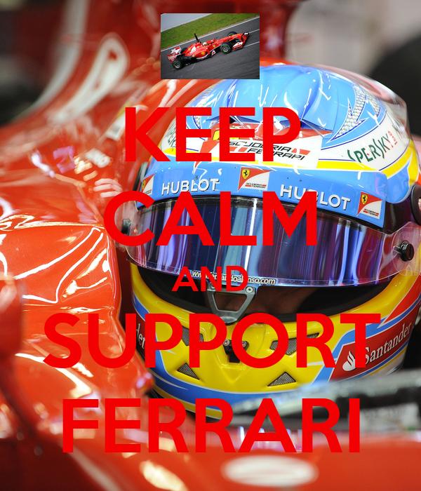 KEEP CALM AND SUPPORT FERRARI