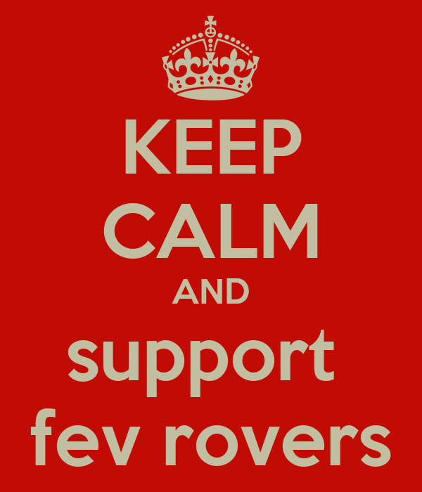 KEEP CALM AND support  fev rovers