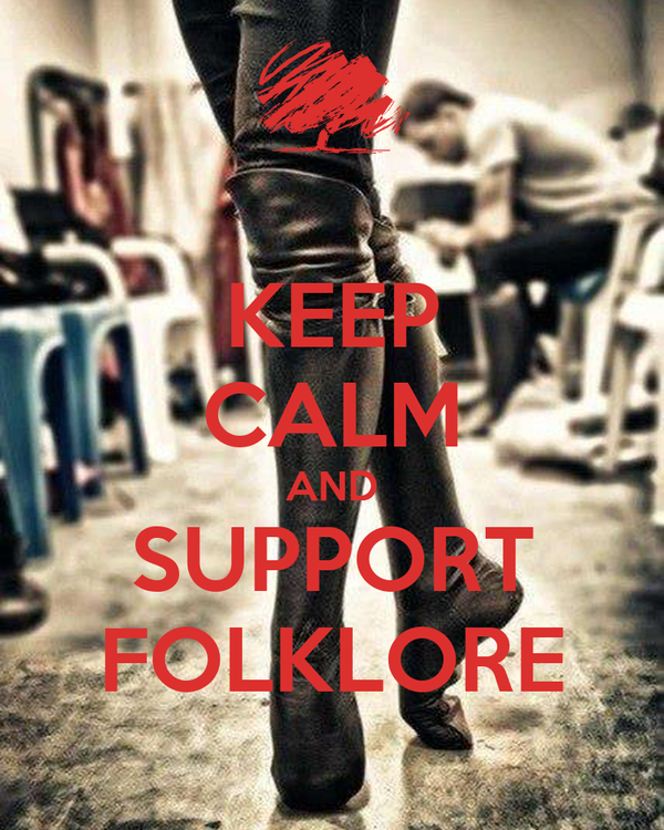 KEEP CALM AND SUPPORT FOLKLORE