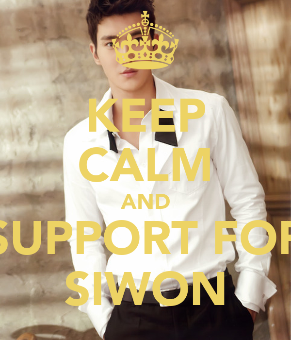 KEEP CALM AND SUPPORT FOR SIWON