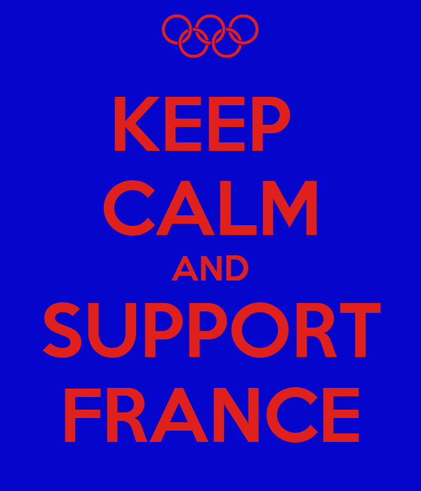 KEEP  CALM AND SUPPORT FRANCE