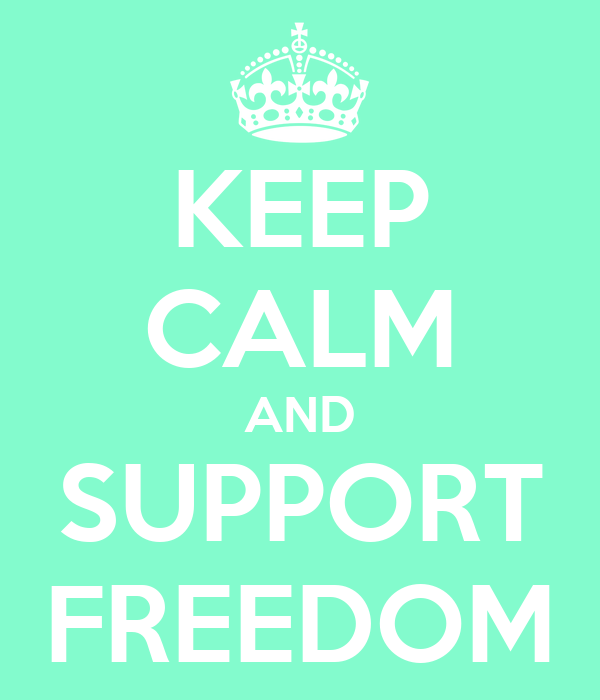 KEEP CALM AND SUPPORT FREEDOM