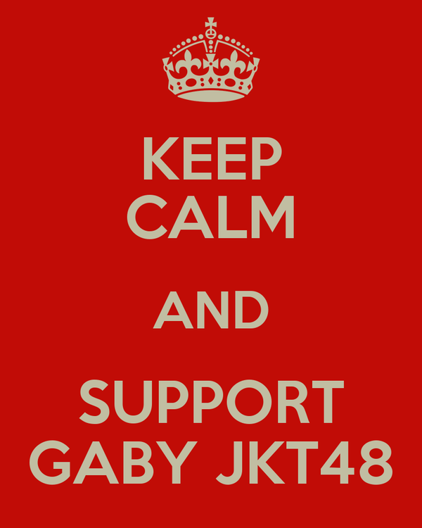 KEEP CALM AND SUPPORT GABY JKT48