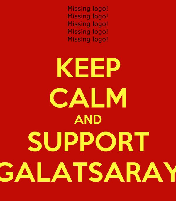 KEEP CALM AND SUPPORT GALATSARAY
