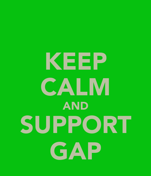 KEEP CALM AND SUPPORT GAP