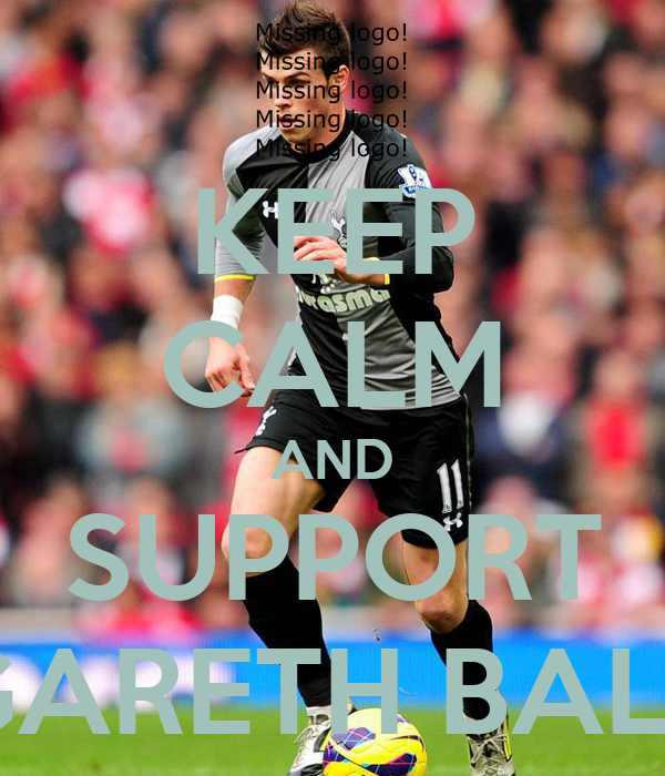 KEEP CALM AND SUPPORT GARETH BALE