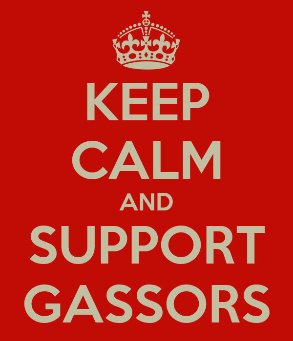 KEEP CALM AND SUPPORT GASSORS