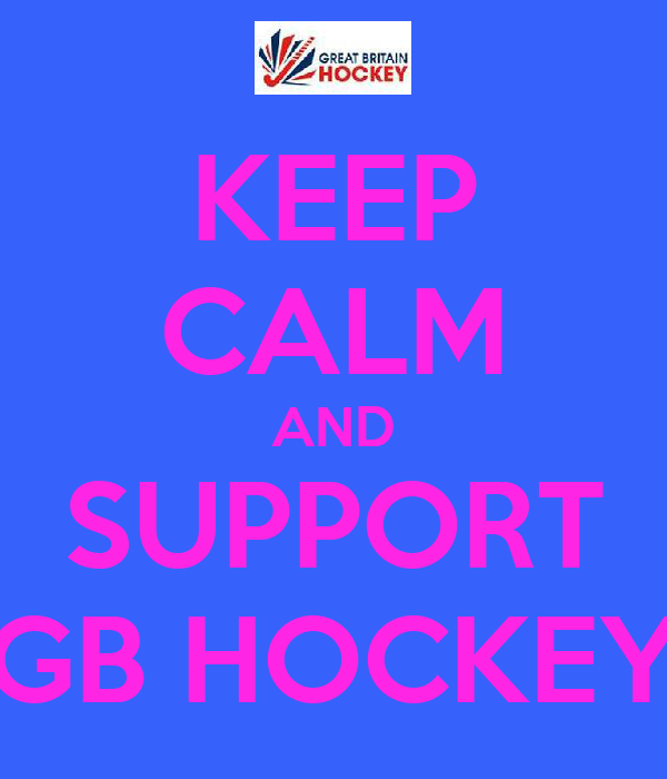 KEEP CALM AND SUPPORT GB HOCKEY