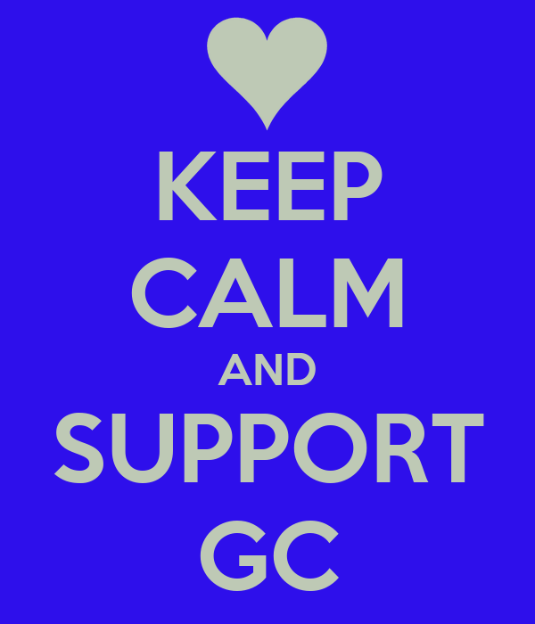 KEEP CALM AND SUPPORT GC