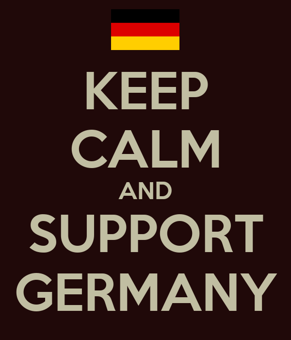 KEEP CALM AND SUPPORT GERMANY
