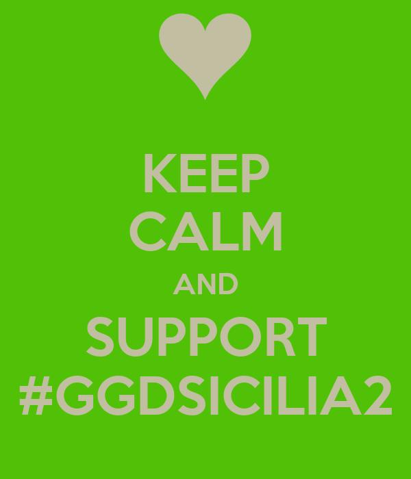 KEEP CALM AND SUPPORT #GGDSICILIA2