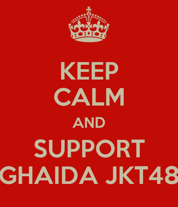 KEEP CALM AND SUPPORT GHAIDA JKT48