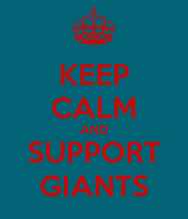 KEEP CALM AND SUPPORT GIANTS