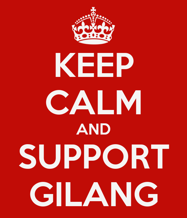 KEEP CALM AND SUPPORT GILANG